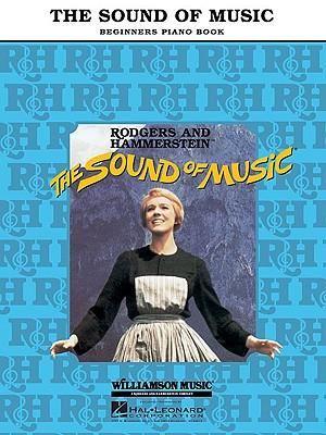 The Sound of Music Beginners Piano Book By Rodgers, Richard/ Hammerstein, Oscar